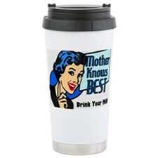 MOTHER-KNOWS-BEST-14x10_LARGE-F Travel Mug