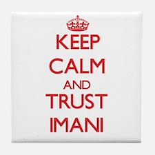Keep Calm and TRUST Imani Tile Coaster