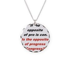 IF THE OPPOSITE OF PRO IS CO Necklace