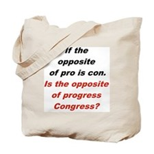 IF THE OPPOSITE OF PRO IS CON... Tote Bag