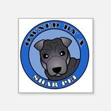 "Owned by a Sharpei - Blue Square Sticker 3"" x 3"""