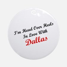 In Love with Dallas Ornament (Round)