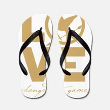 love changed the games Flip Flops