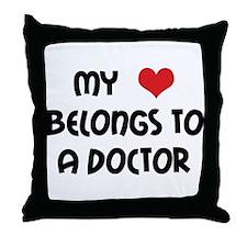 My Heart Belongs to a Doctor Throw Pillow