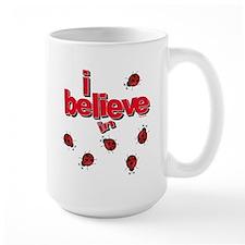 I believe in ladybugs! Mug