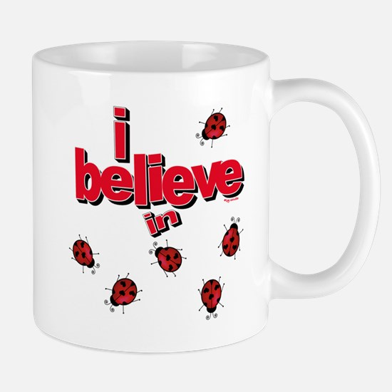 I believe in ladybugs! Mug