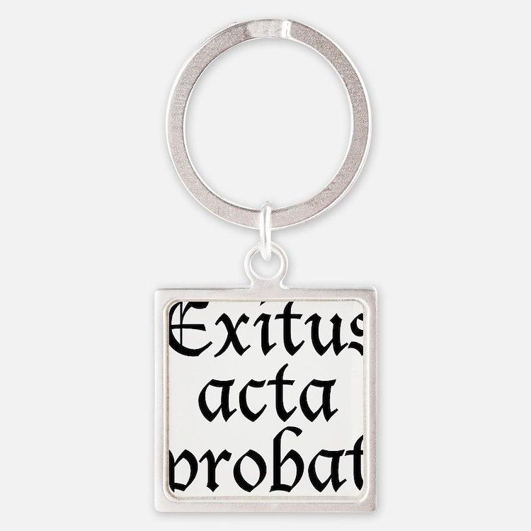 Exitus_acta_probat Square Keychain