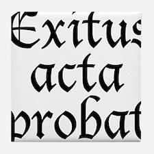 Exitus_acta_probat Tile Coaster