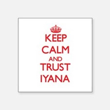 Keep Calm and TRUST Iyana Sticker