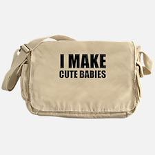 I Make Cute Babies Messenger Bag