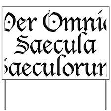 Per_Omnia_Saecula_Saeculorum Yard Sign