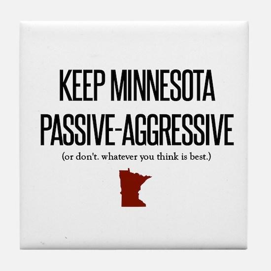 Keep Minnesota Passive-Aggresive Tile Coaster