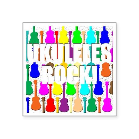 """ukulele rocks uke ukuleles Square Sticker 3"""" x 3"""""""