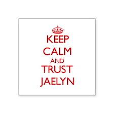 Keep Calm and TRUST Jaelyn Sticker