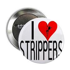 "I love strippersg copy 2.25"" Button"