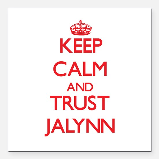 """Keep Calm and TRUST Jalynn Square Car Magnet 3"""" x"""