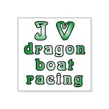 """I Love Dragon Boat Racing Square Sticker 3"""" x 3"""""""