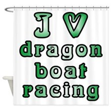 I Love Dragon Boat Racing Shower Curtain