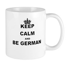 KEEP CALM AND BE GERMAN Mugs