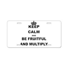 KEEP CALM AND BE FRUITFUL AND MULTIPLY Aluminum Li