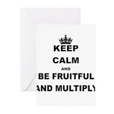 KEEP CALM AND BE FRUITFUL AND MULTIPLY Greeting Ca