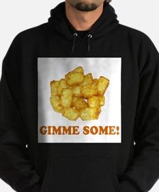Gimme Some (of your tots)! Sweatshirt