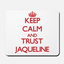 Keep Calm and TRUST Jaqueline Mousepad