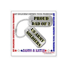 "Jason Katie proud dad 2 Square Sticker 3"" x 3"""