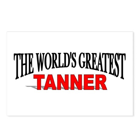 """""""The World's Greatest Tanner"""" Postcards (Package o"""