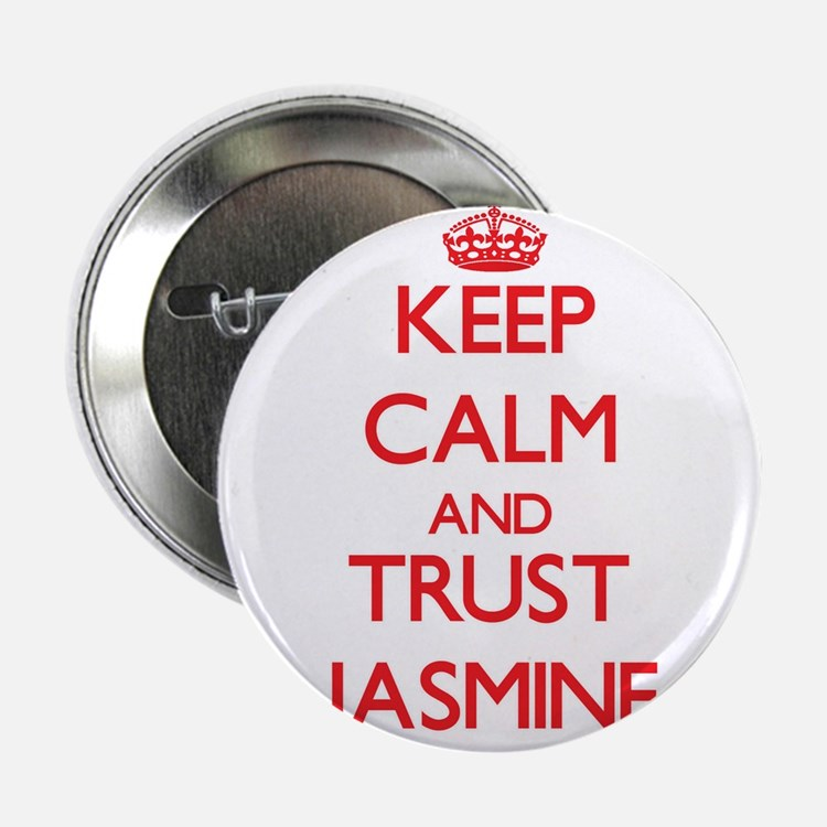 "Keep Calm and TRUST Jasmine 2.25"" Button"