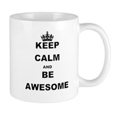 KEEP CALM AND BE AWESOME Mugs