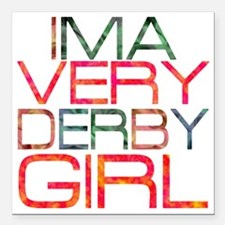 """ima very derby girl_2  Square Car Magnet 3"""" x 3"""""""