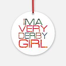ima very derby girl_2  Round Ornament
