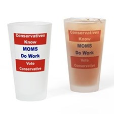 CONSERVATIVES KNOW MOMSW DO WORK VO Drinking Glass