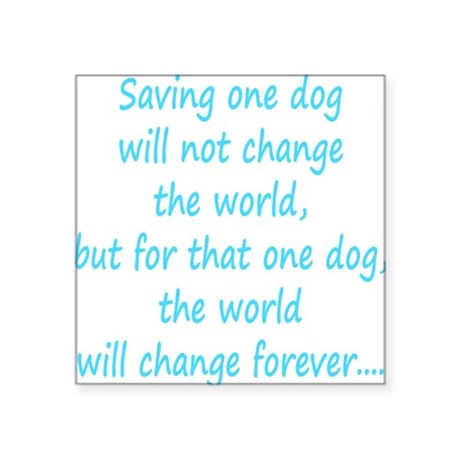 "Save dog aqua Square Sticker 3"" x 3"""