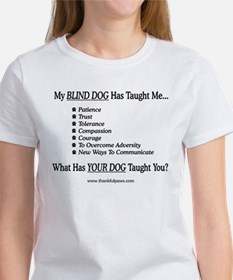 My Blind Dog Taught Me Tee