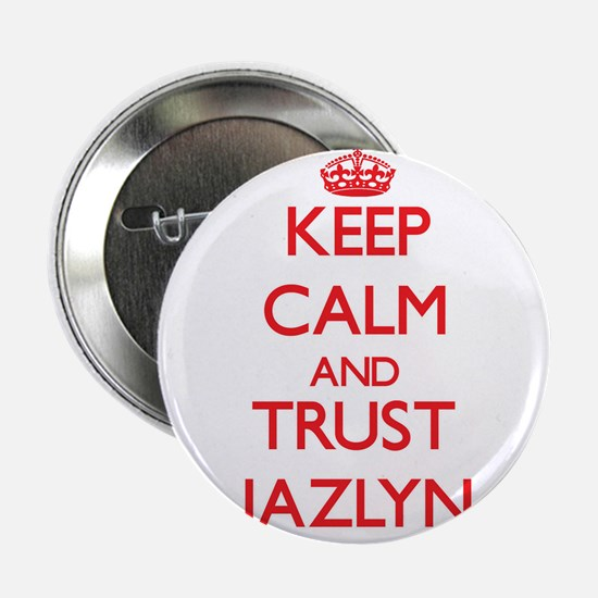 "Keep Calm and TRUST Jazlyn 2.25"" Button"