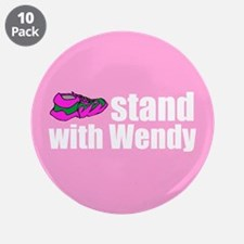 """Stand with Wendy 3.5"""" Button (10 pack)"""