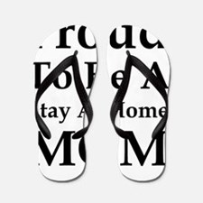 Proud to be a stay at homel Flip Flops