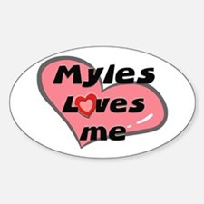 myles loves me Oval Decal