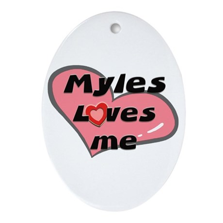 myles loves me Oval Ornament