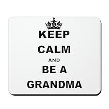 KEEP CALM AND BE A GRANDMA Mousepad