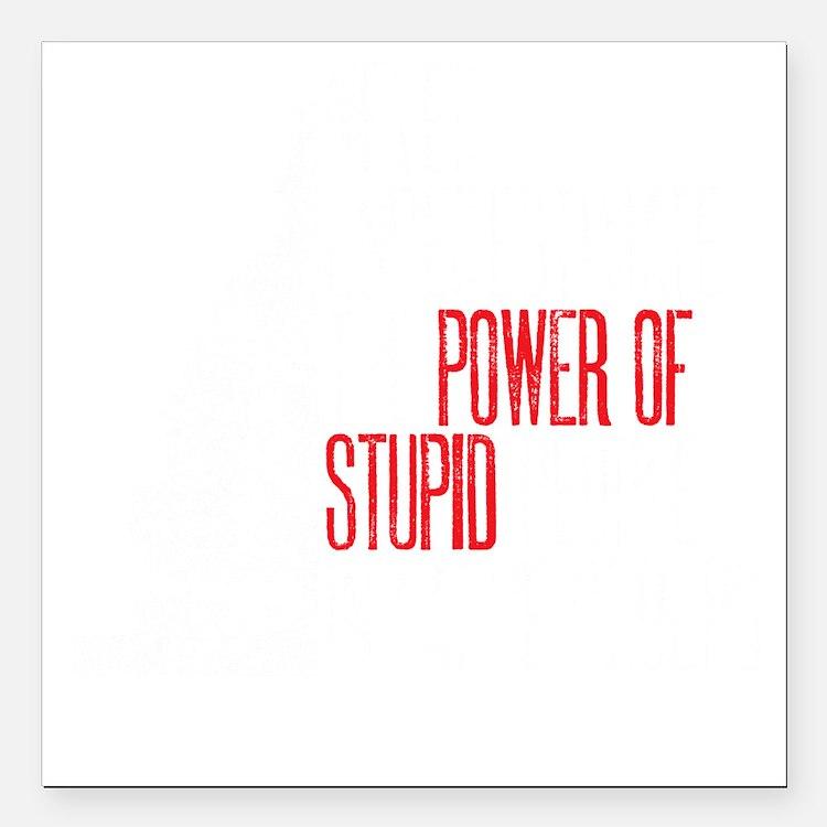 "stupid peopledrk copy Square Car Magnet 3"" x 3"""