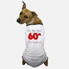 Yia-Yias 60th Birthday Dog T-Shirt