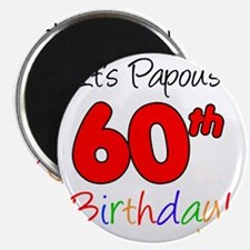 Papous 60th Birthday Magnet