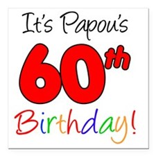 """Papous 60th Birthday Square Car Magnet 3"""" x 3"""""""