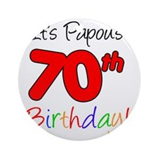 Papous 70th Birthday Round Ornament