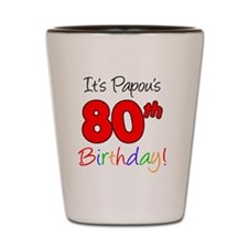 Papous 80th Birthday Shot Glass