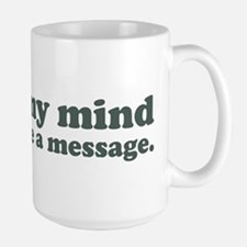 Out Of My Mind Large Mug