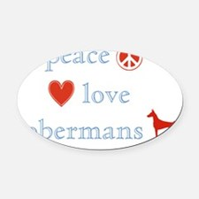 PeaceLoveDobermans Oval Car Magnet